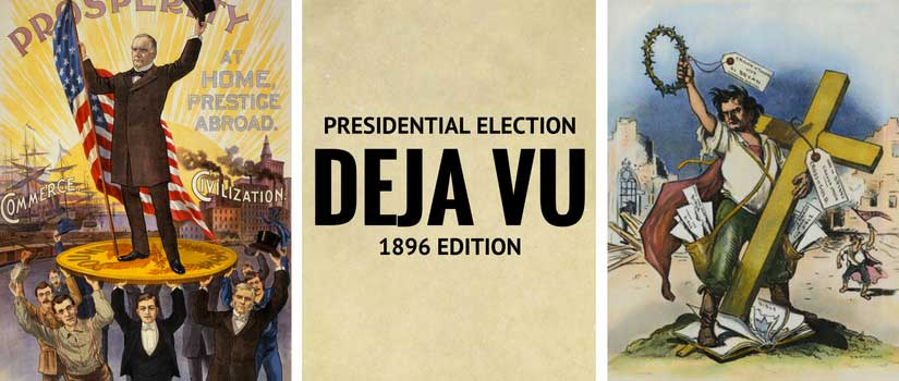 Presidential Election Déjà Vu, 1896 Edition.