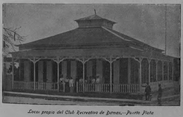 Headquarters of Club Recreative de Damas in Puerto Plata.