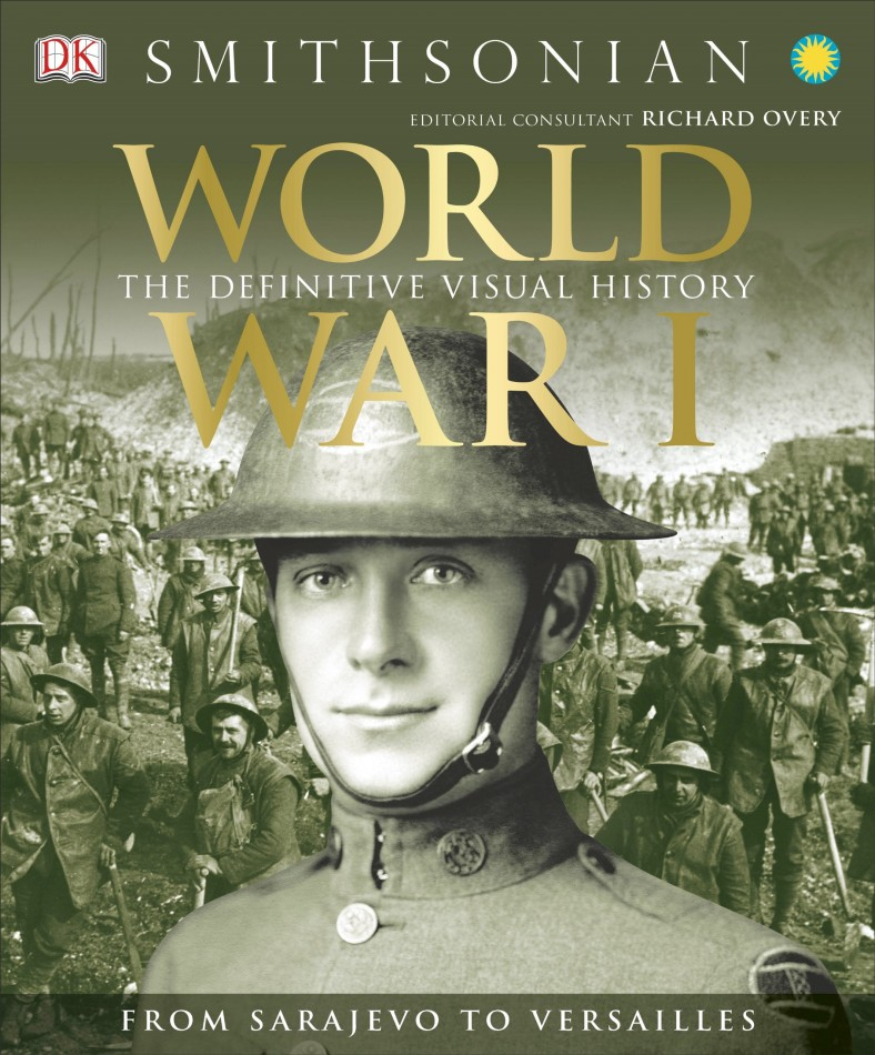 World War I: The Definitive Visual History by RG Grant