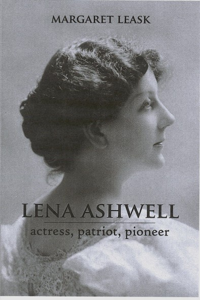 Lena Ashwell: Actress, Patriot, Pioneer by Margaret Leask